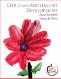 Child and Adolescent Development, Woolfolk, Anita and Perry, Nancy E., 0137023111
