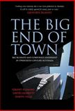 The Big End of Town : Big Business and Corporate Leadership in Twentieth-Century Australia, Fleming, Grant and Merrett, David, 0521833116