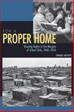 For a Proper Home : Housing Rights in the Margins of Urban Chile, 1960-2010, Murphy, Edward, 0822963116