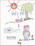 Wind and I, Sara E. Rising, 1477113118