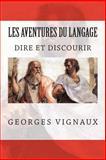 Les Aventures du Langage - Tome 2, Georges Vignaux, 1493713116