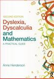 Dyslexia, Dyscalculia and Mathematics, Henderson, Anne, 0415683114
