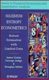Maximum Entropy Econometrics : Robust Estimation with Limited Data, Judge, George G. and Golan, Amos, 0471953113