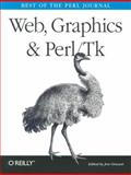 Web, Graphics and Perl/Tk Programming : Best of the Perl Journal, O'Reilly Media, Inc. Staff, 0596003110