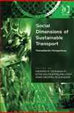 Social Dimensions of Sustainable Transport : Transatlantic Perspectives, Donaghy, Kieran and Poppelreuter, Stefan, 0754643115