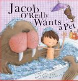 Jacob O'Reilly Wants a Pet, Lynne Rickards, 0764163116