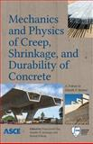 Mechanics and Physics of Creep, Shrinkage, and Durability of Concrete, Franz-Josef Ulm, Hamlin M. Jennings, Roland Pellenq, 0784413118