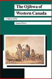 The Ojibwa of Western Canada, 1780 to 1870, Peers, Laura, 0873513118