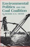 Environmental Politics and the Coal Coalition, Richard H. K. Vietor, 0890963118