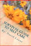 Survival Guide to Self Care, David Leone, 1453893113