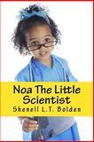 Noa the Little Scientist, Shenell Bolden, 1499363117