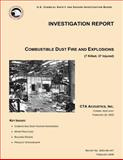Investigation Report Combustible Dust Fire and Explosions, U. S. Chemical Safety Investigation Board, 1500483117