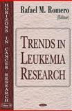 Trends in Leukemia Research, Rafael M. Romero, 1594543119