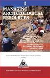 Managing Archaeological Resources : Global Context, National Programs, Local Actions, , 1598743112
