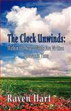 The Clock Unwinds, Raven Hart, 1604743115