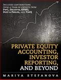 Private Equity Accounting : Principles, Applications, and Best Practices, Stefanova, Mariya, 0133593118