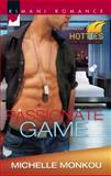 Passionate Game, Michelle Monkou, 037386311X