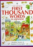 The First 1000 Words in Japanese, Heather Amery, 0746023111
