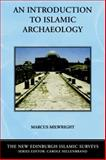 An Introduction to Islamic Archaeology, Milwright, Marcus, 0748623116