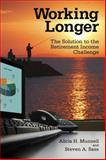Working Longer : The Solution to the Retirement Income Challenge, Munnell, Alicia H. and Sass, Steven A., 0815703112