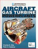 Aircraft Gas Turbine Powerplants, Otis, Charles E. and Vosbury, Peter A., 0884873110