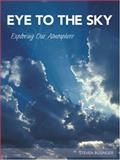 Eye to the Sky : Exploring Our Atmosphere, , 0978783115
