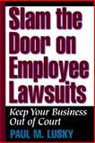 Slam the Door on Employee Lawsuits, Paul M. Lusky, 1564143112