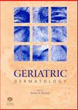 Geriatric Dermatology : Chronic Care and Rehabilitation, Norman, Robert A., 1850703116
