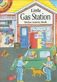 Little Gas Station Sticker Activity Book, Cathy Beylon, 0486403114
