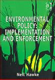 Environmental Policy : Implementation and Enforcement, Hawke, Neil, 0754623114