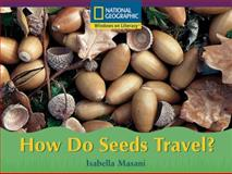 How Do Seeds Travel?, National Geographic Learning National Geographic Learning, 0792243110