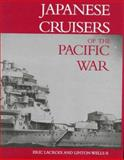 Japanese Cruisers of the Pacific War, Eric Lacroix and Linton Wells, 0870213113