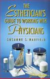 SalonOvations' the Esthetician's Guide to Working with Physicians 9781562533113