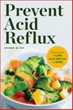 Prevent Acid Reflux, Healdsburg Press, 1623153115