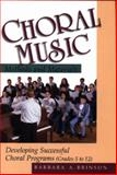 Choral Music Methods and Materials : Developing Successful Choral Programs, Brinson, Barbara A., 0028703111