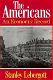 The Americans : An Economic Record, Lebergott, Stanley, 0393953114