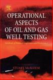 Operational Aspects of Oil and Gas Well Testing, McAleese, Stuart, 0444503110