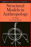 Structural Models in Anthropology, Hage, Per and Harary, Frank, 0521273110