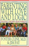 Parenting with Love and Logic 1st Edition