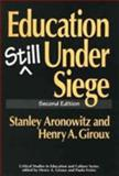 Education Still under Siege, Stanley Aronowitz and Henry A. Giroux, 0897893115