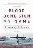 Blood Done Sign My Name, Timothy B. Tyson, 1400083117