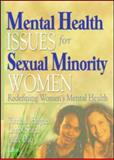 Mental Health Issues for Sexual Minority Women : Redefining Women's Mental Health, Tonda Hughes, Carrol Smith, Alice Dan, 1560233117