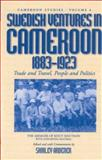 Swedish Ventures in Cameroon, 1833-1923, Knut Knutson, Shirley Ardener, 157181311X