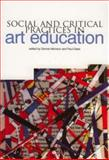 Social and Critical Practices in Art Education, , 1858563119