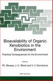 Bioavailability of Organic Xenobiotics in the Environment : Practical Consequences for the Environment, , 9048153115