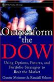 Outperform the Dow, Gunter Meissner and Randall Folsom, 0471393118