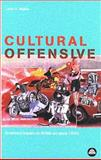 Cultural Offensive : America's Impact on British Art since 1945, Walker, John A., 0745313116