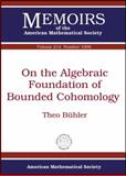 On the Algebraic Foundation of Bounded Cohomology, Theo Buhler, 0821853112