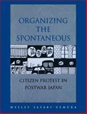 Organizing the Spontaneous, Wesley M. Sasaki-Uemura, 0824823117