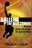 Ballers of the New School, Thabiti Lewis, 0883783118